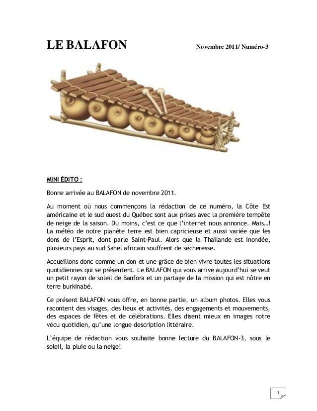 1 LE BALAFON Novembre 2011/ Numéro-3 MINI ÉDITO : Bonne arrivée au BALAFON de novembre 2011. Au moment où nous commençons ...
