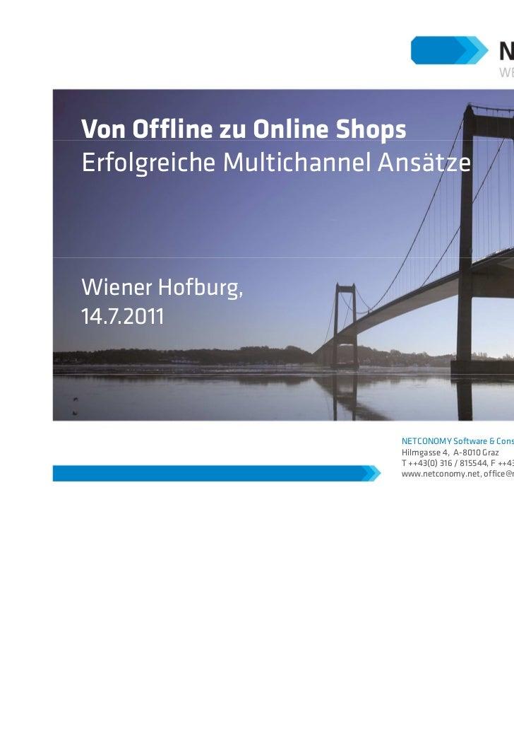 Von Offline zu Online ShopsErfolgreiche Multichannel AnsätzeWiener Hofburg,14.7.2011                           NETCONOMY S...