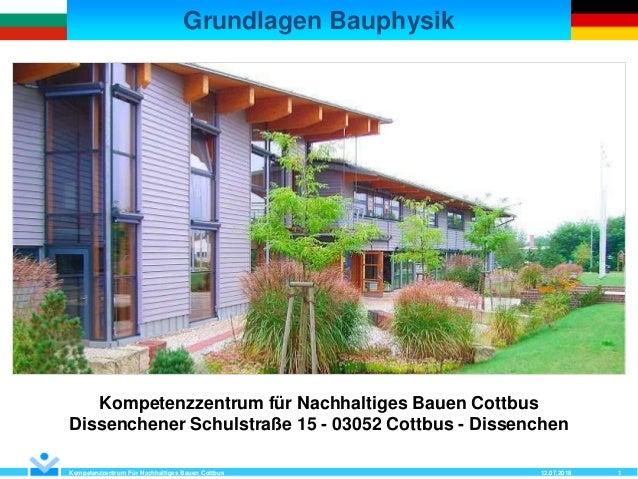 Grundlagen Bauphysik Kompetenzzentrum Für Nachhaltiges Bauen Cottbus 1 Kompetenzzentrum für Nachhaltiges Bauen Cottbus Dis...
