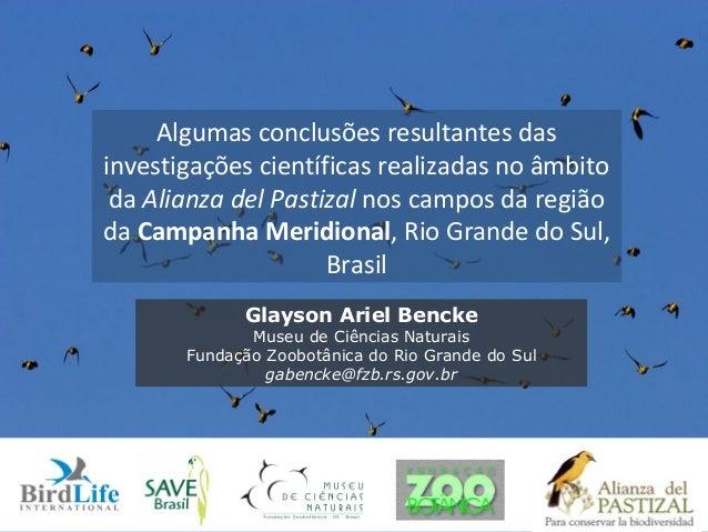 Algumas conclusões resultantes das investigações científicas realizadas no âmbito da Alianza del Pastizal nos campos da re...