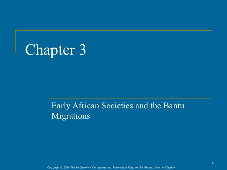 Chapter 3      Early African Societies and the Bantu      Migrations                                                      ...