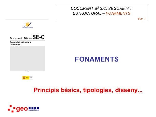 DOCUMENT BÀSIC: SEGURETAT              ESTRUCTURAL – FONAMENTS                                         diap. 1            ...