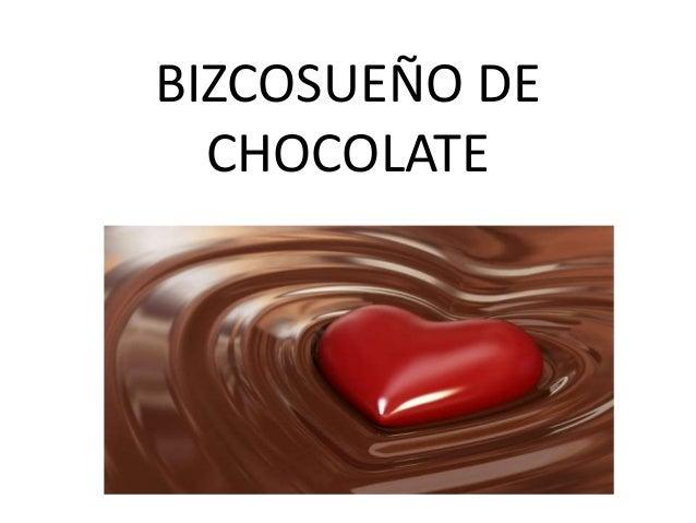 BIZCOSUEÑO DE CHOCOLATE