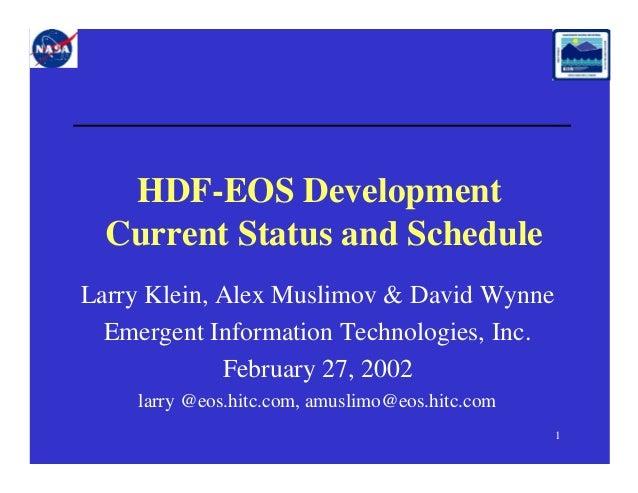 HDF-EOS Development Current Status and Schedule Larry Klein, Alex Muslimov & David Wynne Emergent Information Technologies...