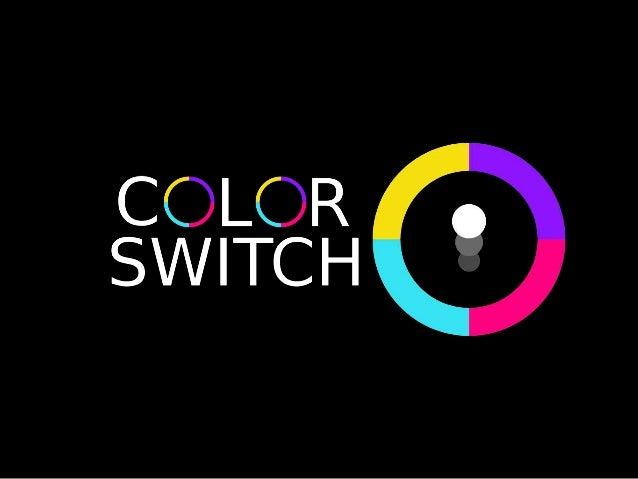 •Color Switch •Who am I • Mind Set Design