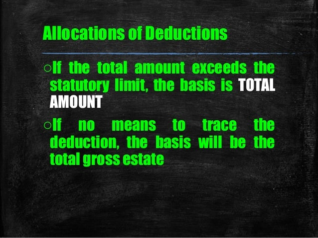 deductive from gross estate essay Free essay: the estate tax have you heard the phrase no taxation without  representation it was the common cry of the colonists before the.
