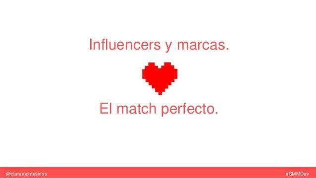Influencers y marcas. El match perfecto. #SMMDay@claramontesinos