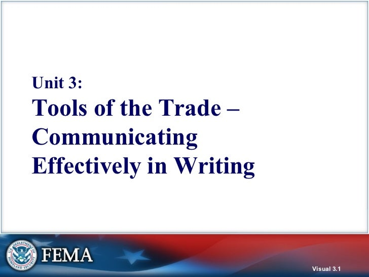 Unit 3: Tools of the Trade – Communicating Effectively in Writing
