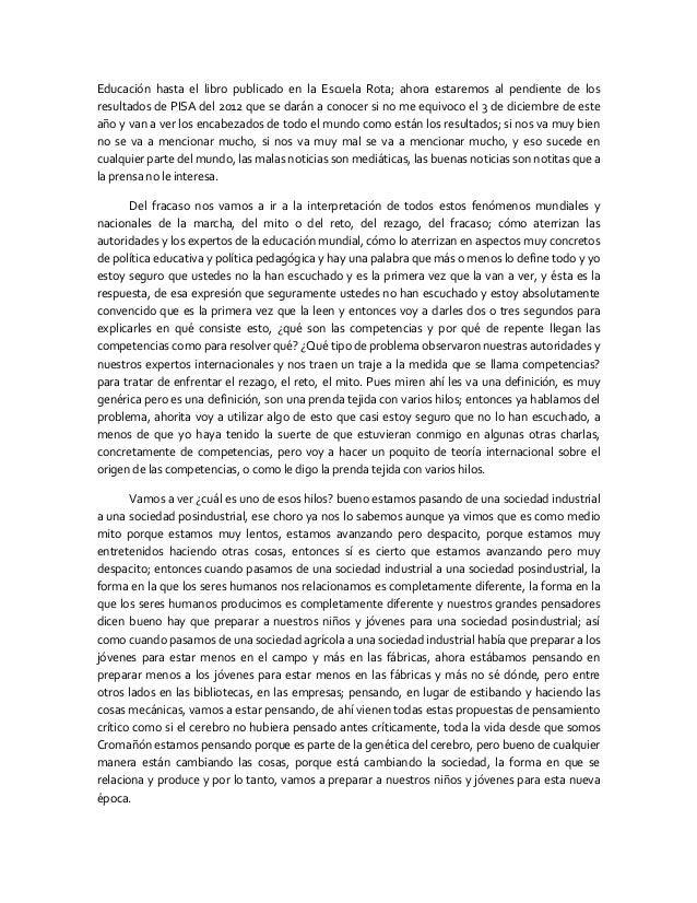 Educación hasta el libro publicado en la Escuela Rota; ahora estaremos al pendiente de los resultados de PISA del 2012 que...