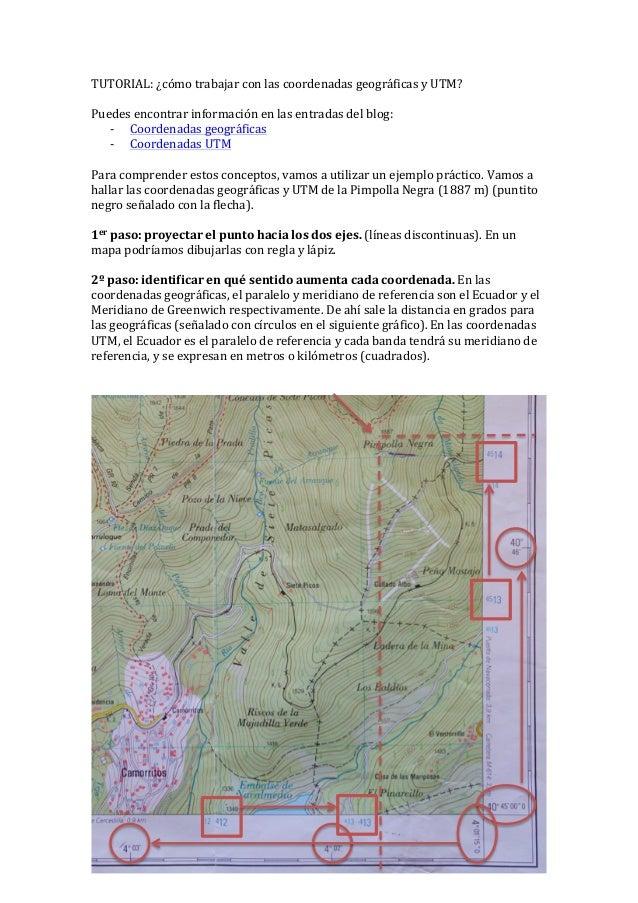 TUTORIAL:  ¿cómo  trabajar  con  las  coordenadas  geográficas  y  UTM?        Puedes  encontrar ...