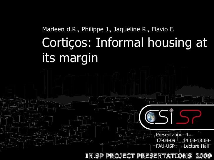 Marleen d.R., Philippe J., Jaqueline R., Flavio F.  Cortiços: Informal housing at its margin                              ...