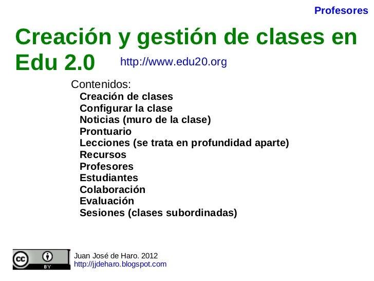 Creación y gestión de clases en Edu 2.0   Contenidos: Creación de clases Configurar la clase Noticias (muro de la clase) P...