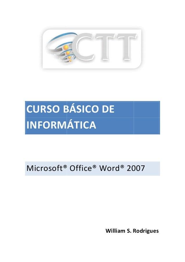 CURSO BÁSICO DE INFORMÁTICA Microsoft® Office® Word® 2007 CURSO BÁSICO DE INFORMÁTICA Microsoft® Office® Word® 2007 Willia...