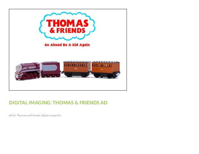 DIGITAL IMAGING: THOMAS & FRIENDS AD Ad for Thomas and Friends- digital composite.