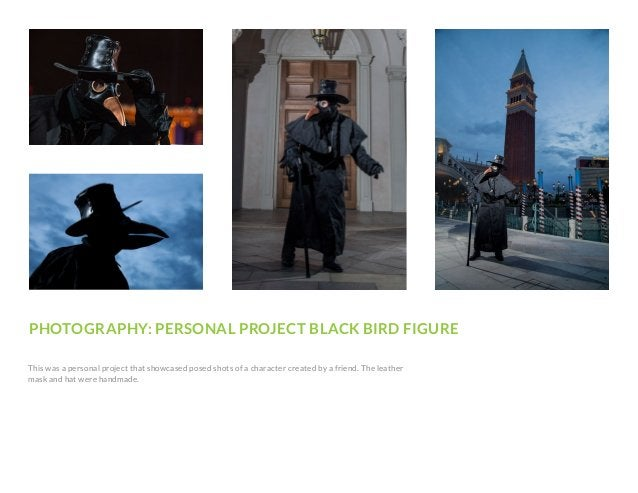 PHOTOGRAPHY: PERSONAL PROJECT BLACK BIRD FIGURE This was a personal project that showcased posed shots of a character crea...