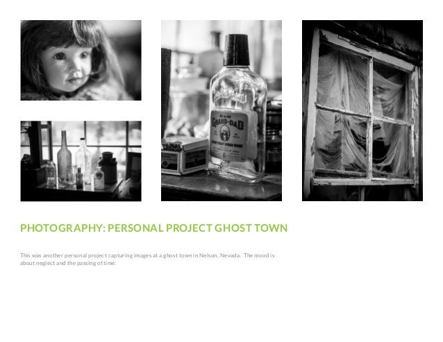 PHOTOGRAPHY: PERSONAL PROJECT GHOST TOWN This was another personal project capturing images at a ghost town in Nelson, Nev...