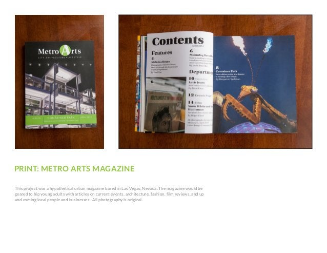 PRINT: METRO ARTS MAGAZINE This project was a hypothetical urban magazine based in Las Vegas, Nevada. The magazine would b...