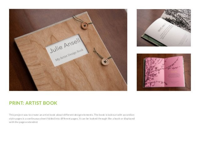 PRINT: ARTIST BOOK This project was to create an artist book about different design elements. The book is laid out with ac...