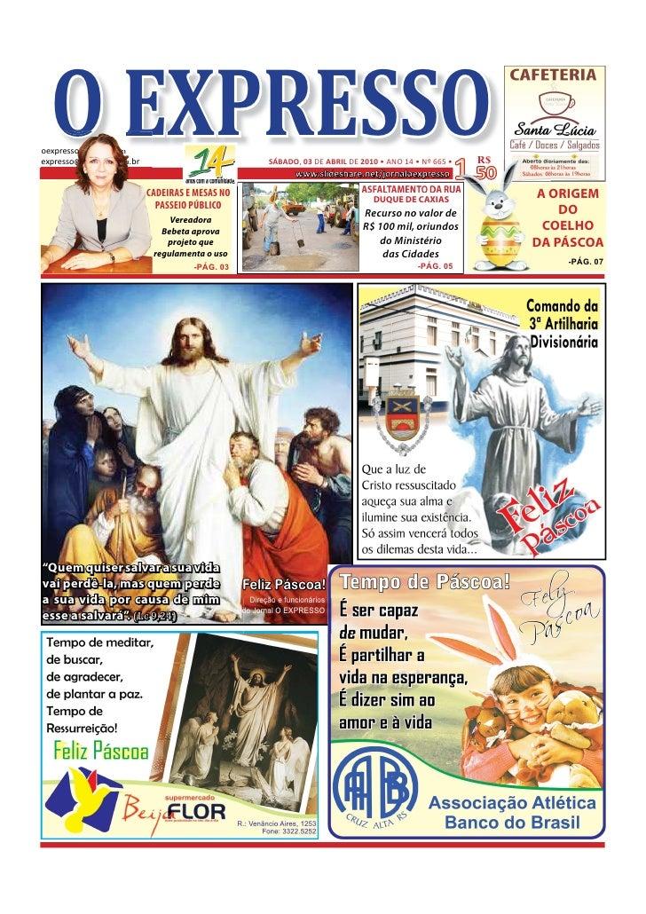 O EXPRESSO oexp oexpresso@gmail.com   xpresso@gmail.com expr         o@gmail.com         o@gmail.co expresso@comnet.com.br...
