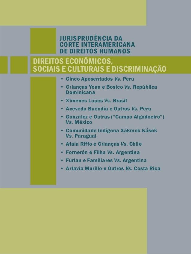 JURISPRUDÊNCIA DA  CORTE INTERAMERICANA  DE DIREITOS HUMANOS  DIREITOS ECONÔMICOS,  SOCIAIS E CULTURAIS E DISCRIMINAÇÃO  •...