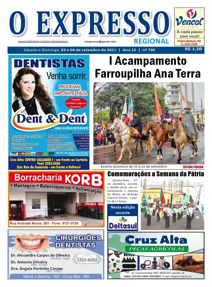 O EXPRESSOwww.slideshare.net/jornaloexpresso   oexpresso@gmail.com   Sábado e Domingo, 03 e 04 de setembro de 2011 | Ano 1...