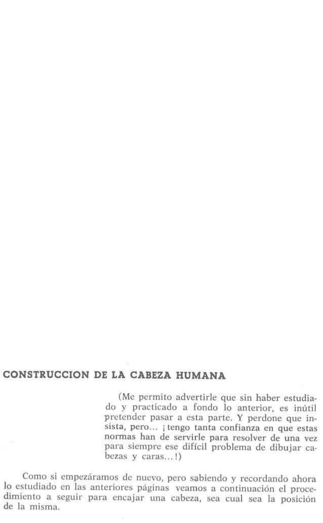 CONSTRUCCION DE LA CABEZA HUMANA  (Me permito advertirle que sin haber estudia- do y practicado a fondo lo anterior,  es i...