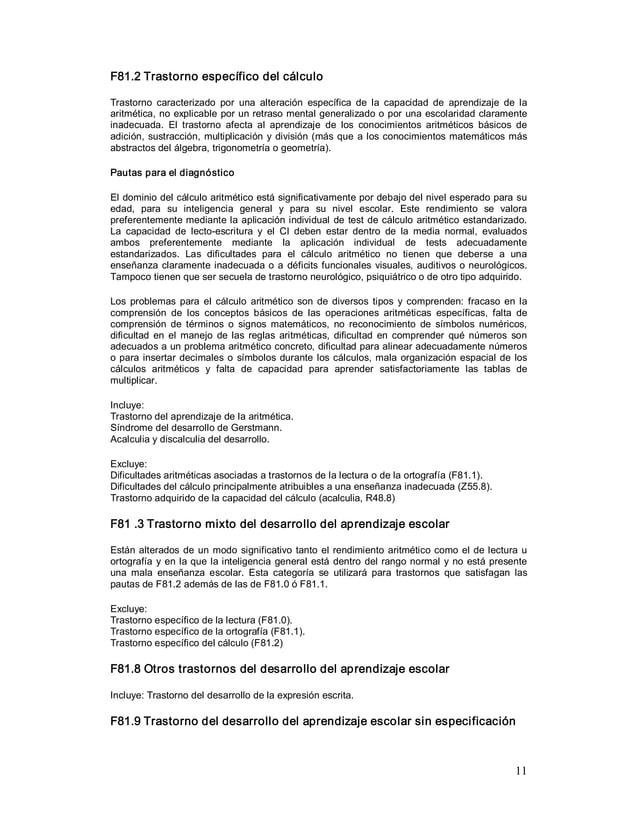 11 F81.2Trastornoespecíficodelcálculo Trastorno caracterizado por una alteración específica de la capacidad...
