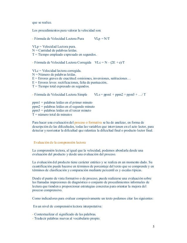 5 queserealice. Losprocedimientosparavalorarlavelocidadson: FórmuladeVelocidadLectoraPura VLp=N/T VLp...