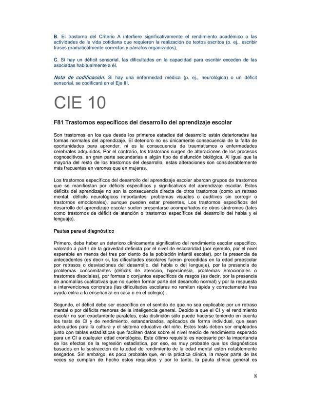 8 B. El trastorno del Criterio A interfiere significativamente el rendimiento académico o las actividadesde...