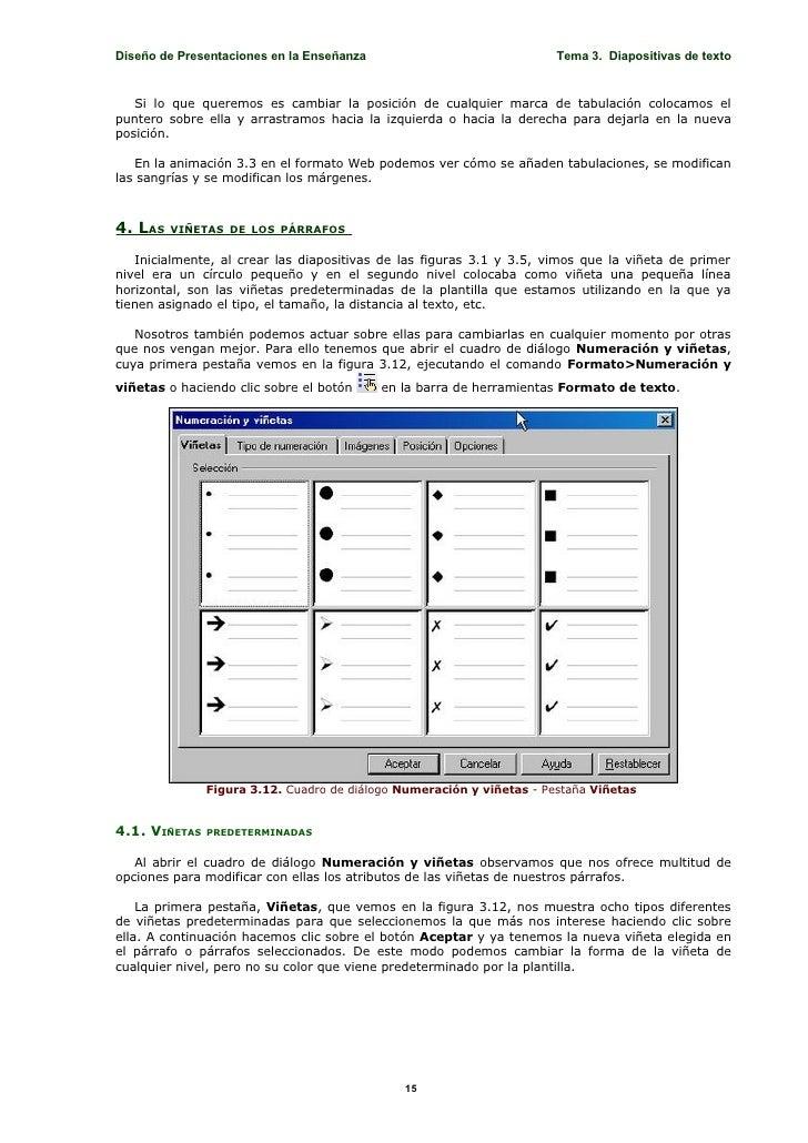 Diseño de Presentaciones en la Enseñanza                               Tema 3. Diapositivas de texto      Si lo que querem...