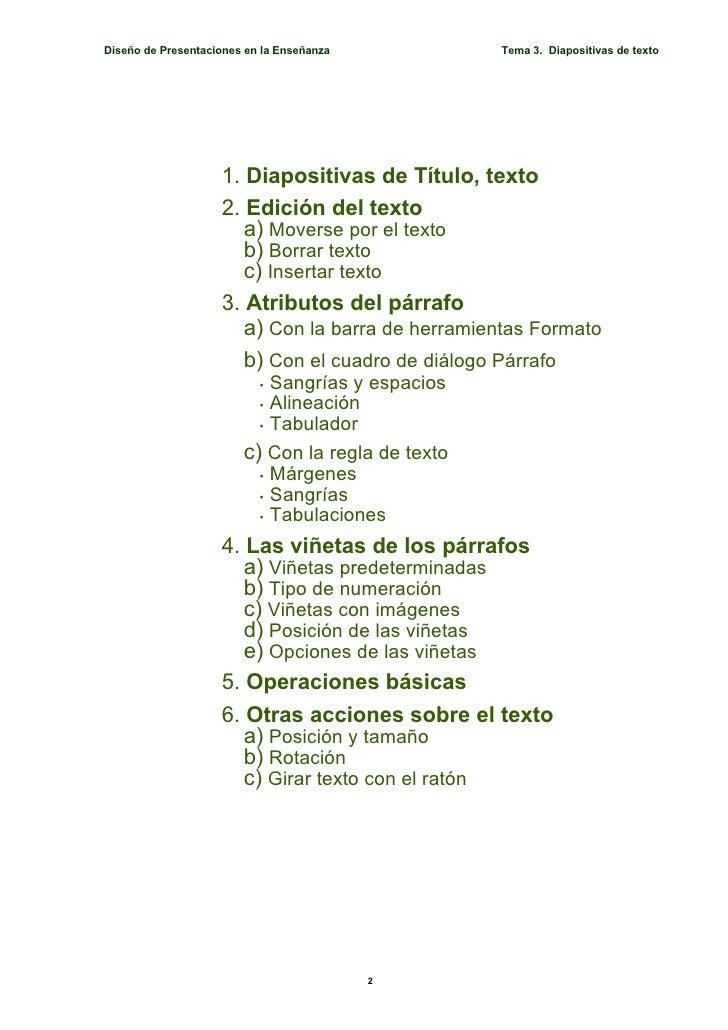 Diseño de Presentaciones en la Enseñanza           Tema 3. Diapositivas de texto                         1. Diapositivas d...