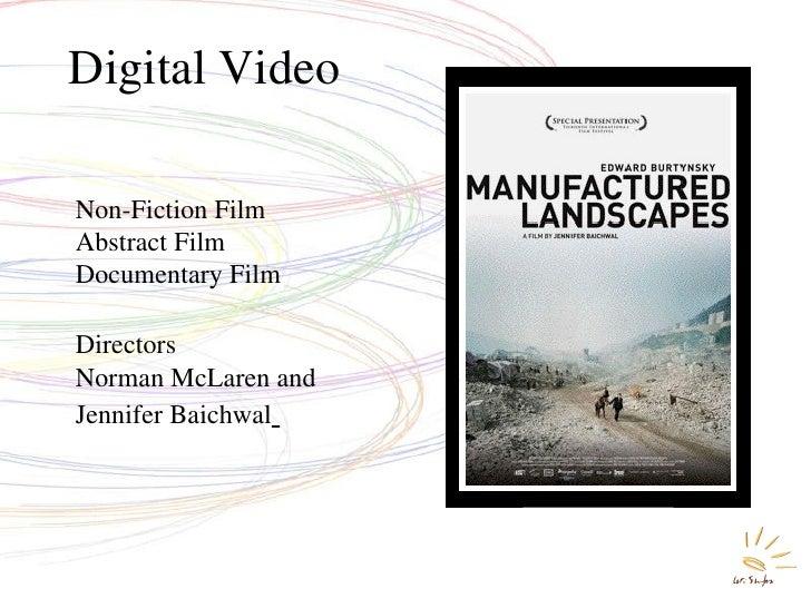 Digital Video Non-Fiction Film Abstract Film Documentary Film Directors  Norman McLaren and Jennifer Baichwal