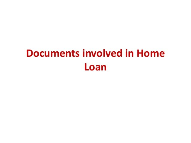 Documents involved in Home Loan