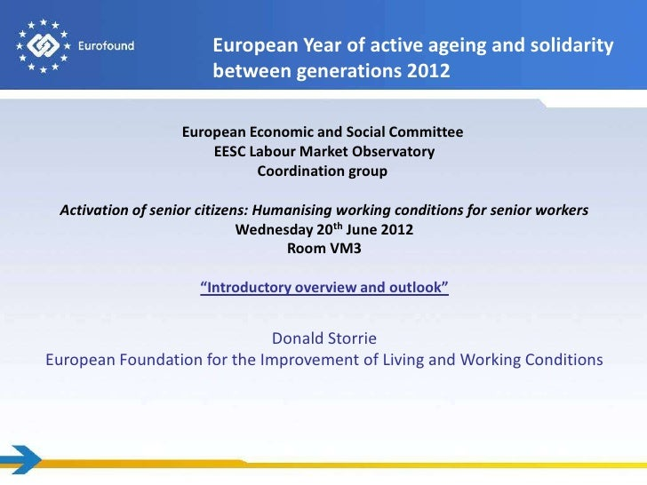 European Year of active ageing and solidarity                       between generations 2012                   European Ec...