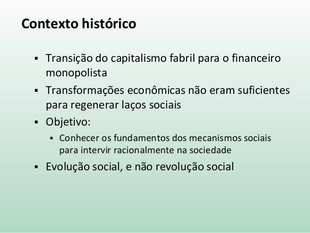 Contexto histórico  Transição do capitalismo fabril para o financeiro monopolista  Transformações econômicas não eram su...