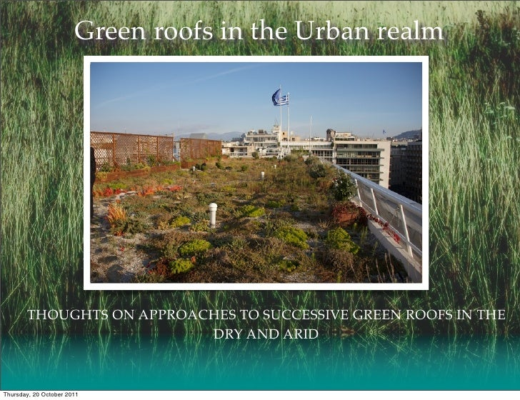 Green roofs in the Urban realm       THOUGHTS ON APPROACHES TO SUCCESSIVE GREEN ROOFS IN THE                          DRY ...