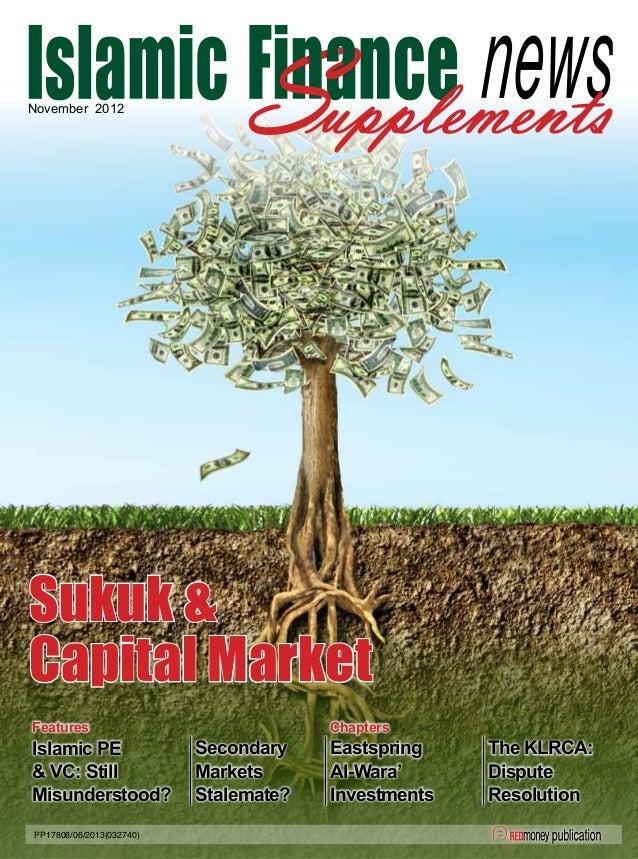 Sukuk & Capital Market November 2012 Features Chapters Islamic PE & VC: Still Misunderstood? Secondary Markets Stalemate? ...