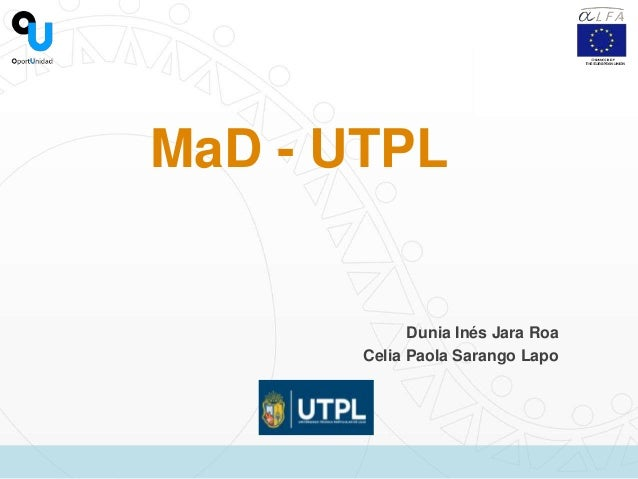 MaD - UTPL Dunia Inés Jara Roa Celia Paola Sarango Lapo