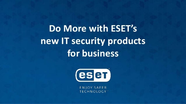 Do More with ESET's new IT security products for business