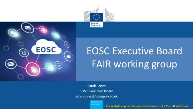 Title Subtitle EOSC Executive Board FAIR working group Sarah Jones EOSC Executive Board sarah.jones@glasgow.ac.uk Presenta...