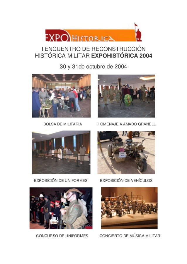 I ENCUENTRO DE RECONSTRUCCIÓN HISTÓRICA MILITAR EXPOHISTÓRICA 2004 30 y 31de octubre de 2004  BOLSA DE MILITARIA  EXPOSICI...