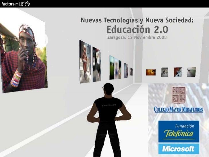 [   ]     Nuevas Tecnologías y Nueva Sociedad: Educación 2.0                                 Colegio Mayor Miraflores. 12....