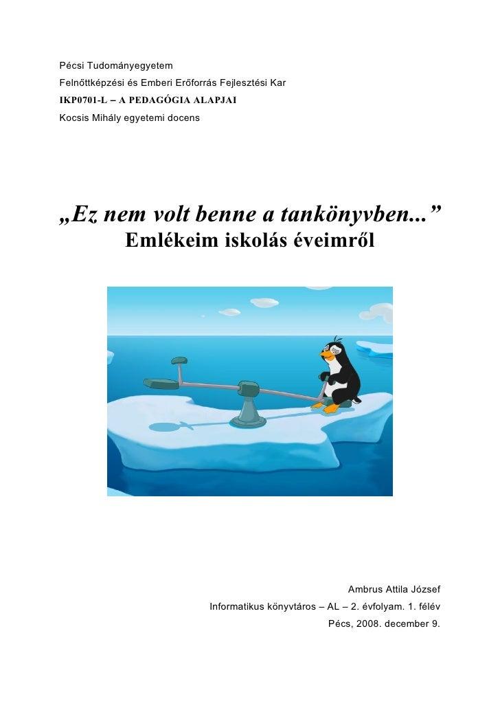 Pécsi Tudományegyetem Felnőttképzési és Emberi Erőforrás Fejlesztési Kar IKP0701-L – A PEDAGÓGIA ALAPJAI Kocsis Mihály egy...