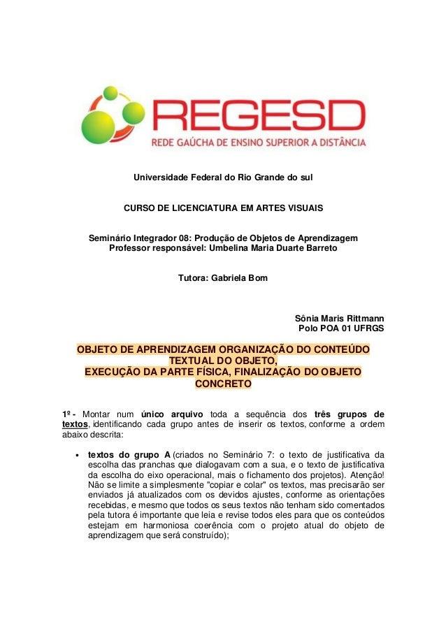 Universidade Federal do Rio Grande do sul               CURSO DE LICENCIATURA EM ARTES VISUAIS       Seminário Integrador ...