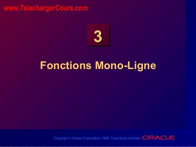 Copyright © Oracle Corporation, 1998. Tous droits réservés. 33 Fonctions Mono-Ligne www.TelechargerCours.com