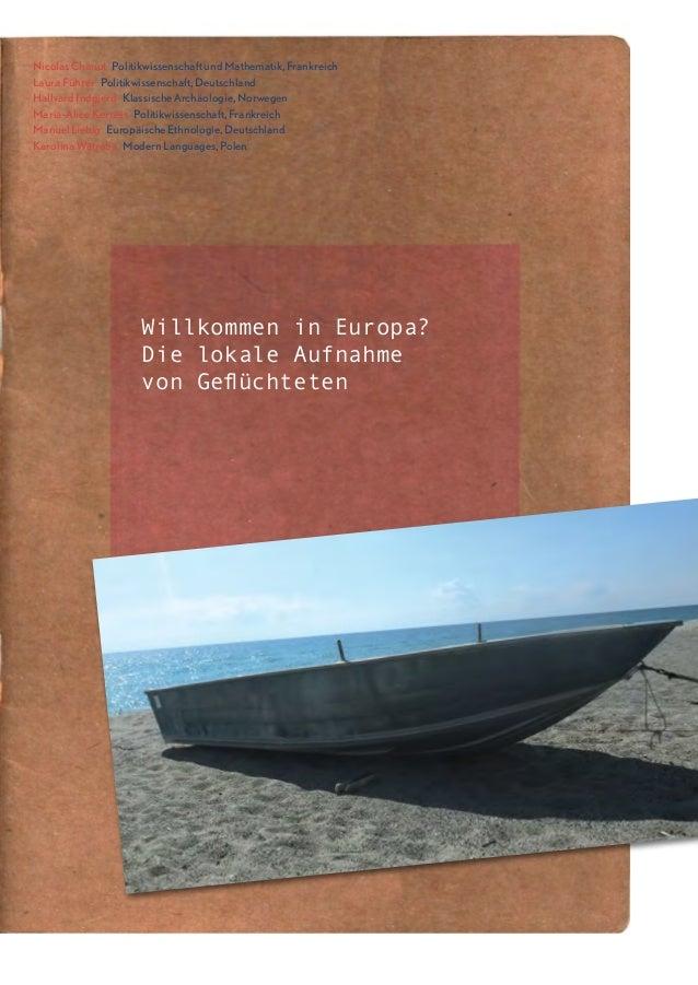 Willkommen in Europa? Die lokale Aufnahme von Geflüchteten Nicolas Chanut Politikwissenschaft und Mathematik, Frankreich ...