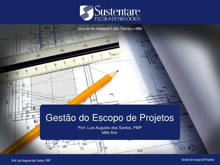 Cursos de Pós-Graduação Lato Sensu e MBA                             Gestão do Escopo de Projetos                         ...