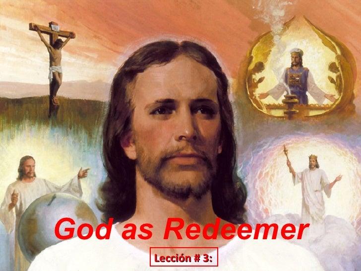 God as Redeemer     Lección # 3: