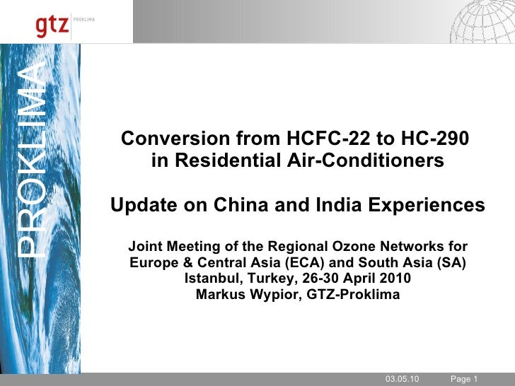 Conversion from HCFC-22 to HC-290  in Residential Air-Conditioners Update on China and India Experiences Joint Meeting of ...