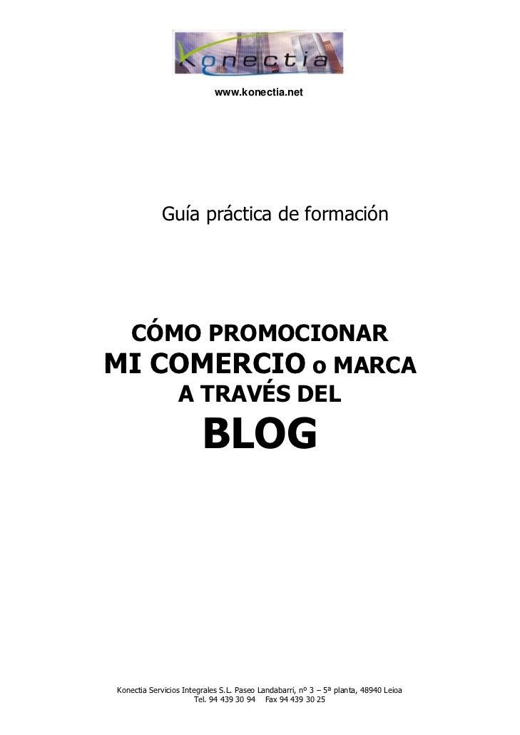 www.konectia.net            Guía práctica de formación CÓMO PROMOCIONARMI COMERCIO o MARCA    A TRAVÉS DEL                ...
